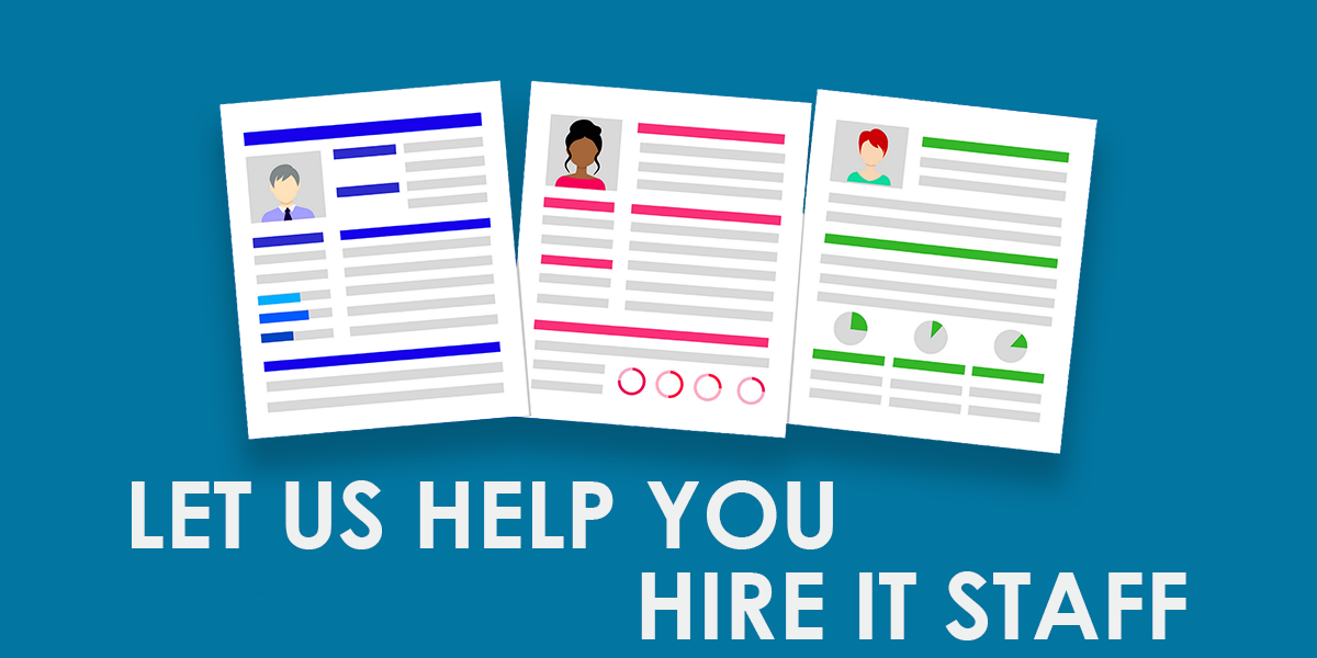 Let Us Help You Hire IT Staff